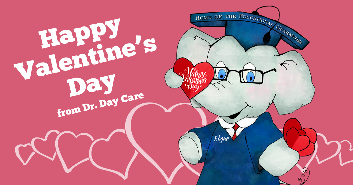 Happy Valentine\'s Day! - Dr. Day Care