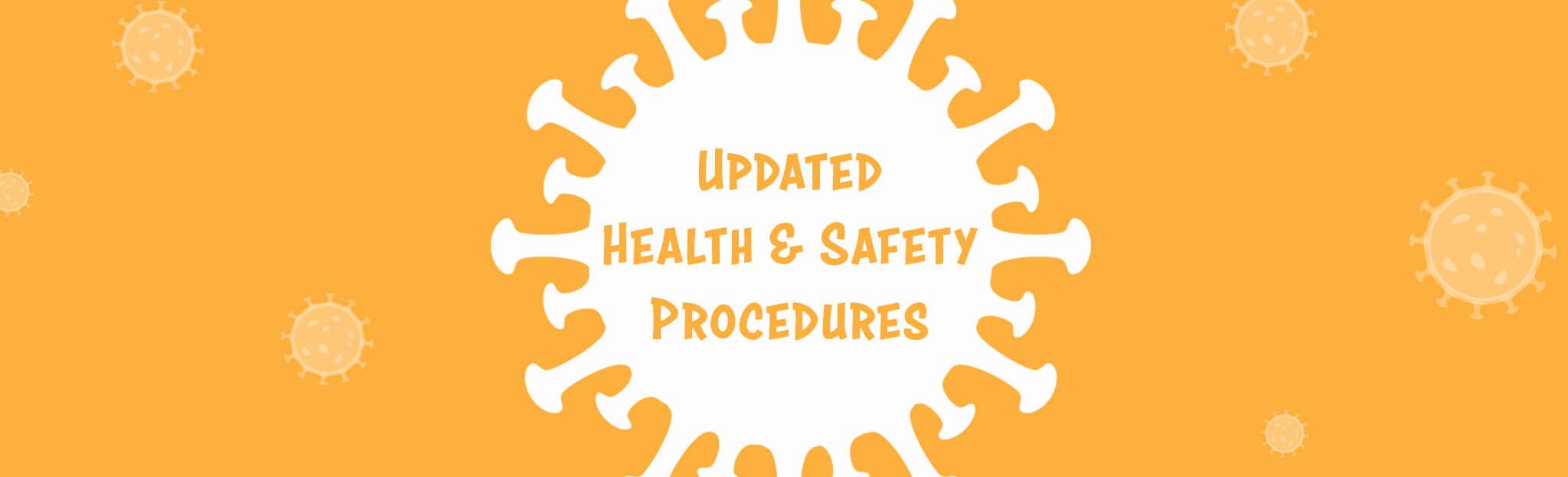 COVID-19: Updated Health & Safety Procedures