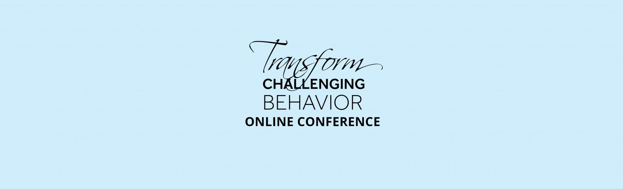 Transform Challenging Behavior Online Conference