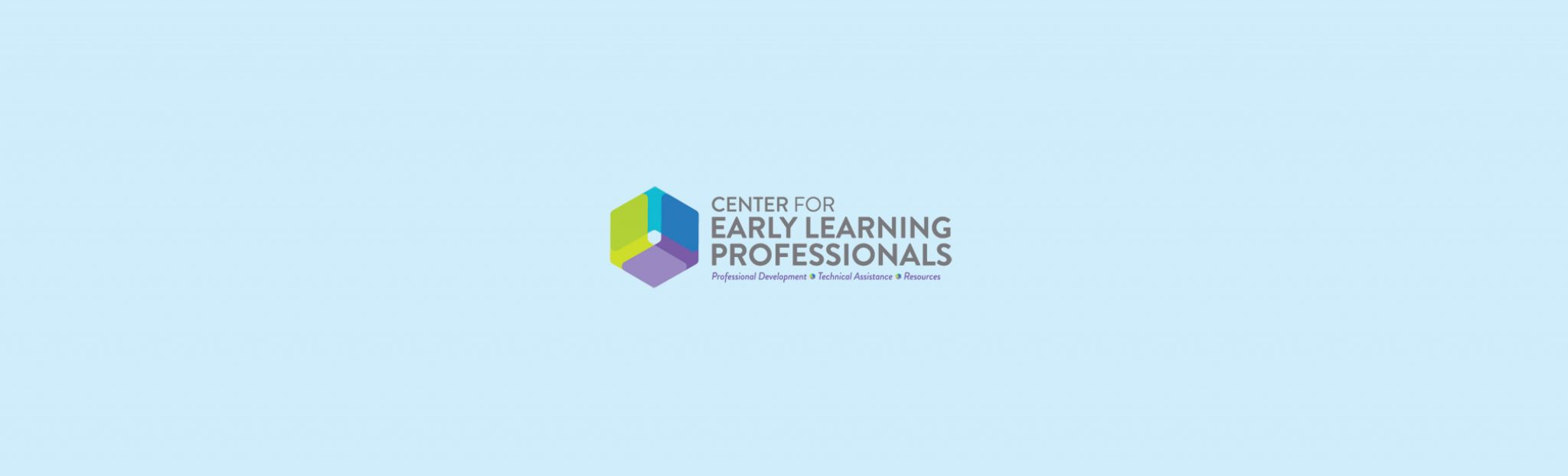 Center for Early Learning Professionals trainings