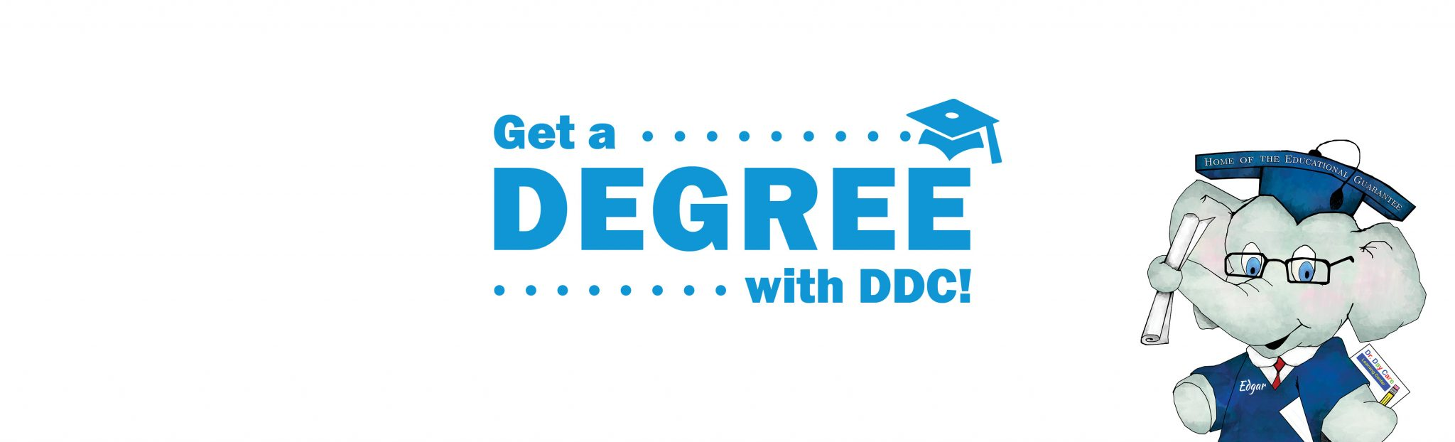 Get a DEGREE with DDC